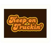 Keep On Truckin' - Retro 70s - Logo Art Print