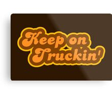 Keep On Truckin' - Retro 70s - Logo Metal Print