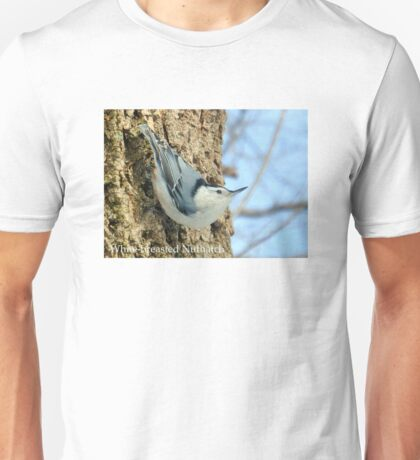 White-breasted Nuthatch Unisex T-Shirt