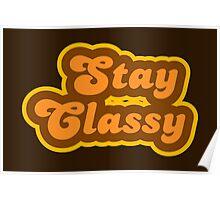 Stay Classy - Retro 70s - Logo Poster