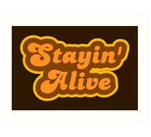 Stayin' Alive - Retro 70s - Logo Art Print