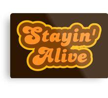Stayin' Alive - Retro 70s - Logo Metal Print