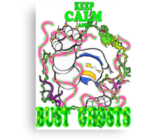 Keep Calm and Bust Ghosts Canvas Print