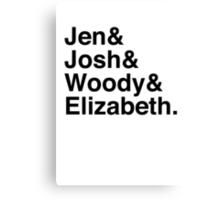 Jen & Josh & Woody & Elizabeth. Canvas Print
