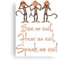 See No Evil - Hear No Evil - Speak No Evil - 3 Wise Monkeys T Shirt Canvas Print