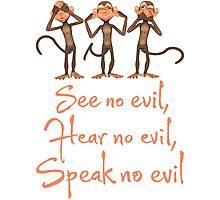 See No Evil - Hear No Evil - Speak No Evil - 3 Wise Monkeys T Shirt Photographic Print