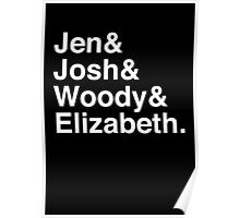 Jen & Josh & Woody & Elizabeth. (inverse) Poster