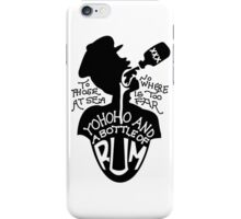 Yohoho And A Bottle Of Rum iPhone Case/Skin