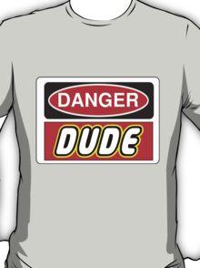 Danger Dude Sign T-Shirt