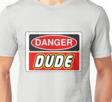 Danger Dude Sign Unisex T-Shirt