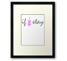 If I Stay (Cello) Framed Print