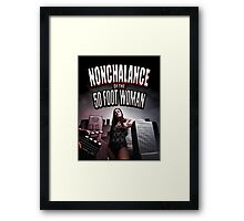 Nonchalance of the 50 Foot Woman Framed Print
