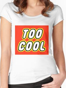 TOO COOL Women's Fitted Scoop T-Shirt