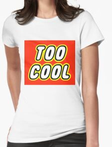 TOO COOL Womens Fitted T-Shirt