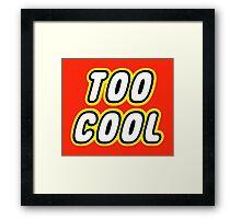 TOO COOL Framed Print
