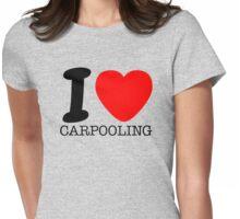 I love carpooling Womens Fitted T-Shirt