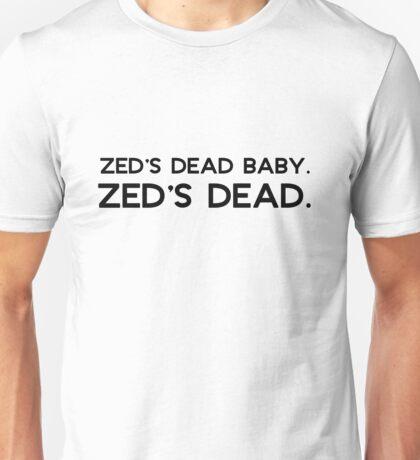 Pulp Fiction - Zed's dead baby. Zed's dead. Unisex T-Shirt