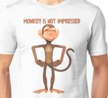 Funny - Monkey Is Not Impressed T Shirt Unisex T-Shirt