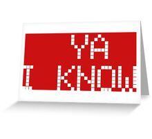 Ya I know... in white!! Greeting Card