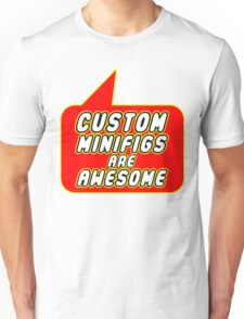 Custom Minifigs are Awesome, Bubble-Tees.com Unisex T-Shirt