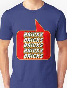 Bricks Bricks Bricks Bricks Bricks, Bubble-Tees.com T-Shirt