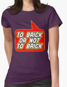 To Brick or Not to Brick, Bubble-Tees.com Womens Fitted T-Shirt