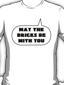 May the Bricks be With You, Bubble-Tees.com T-Shirt