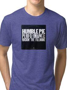 humble pie Tri-blend T-Shirt