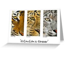 Extinction is forever Greeting Card
