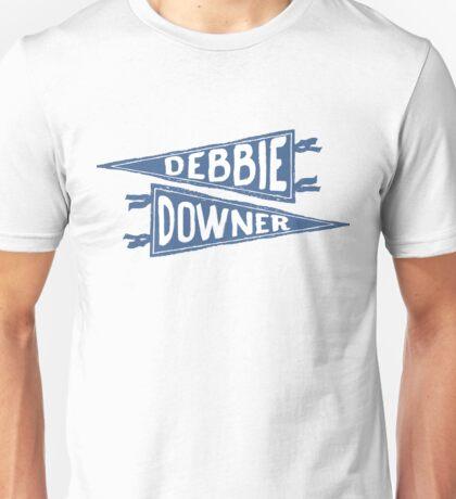 Debbie Downer Unisex T-Shirt