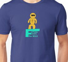 Fortune favors the Bold Unisex T-Shirt