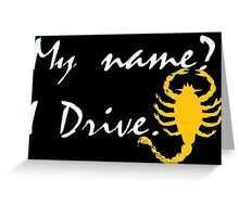 My name? Drive Quote. Greeting Card