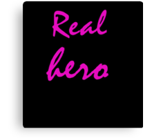 Real hero. Canvas Print