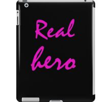 Real hero. iPad Case/Skin