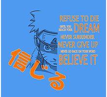 Believe It! Photographic Print