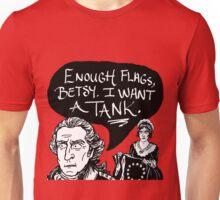 I Want A Tank Unisex T-Shirt