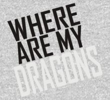 WHERE ARE MY DRAGONS - BLACK FONT Kids Clothes