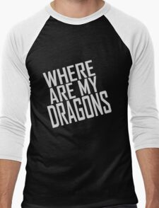 WHERE ARE MY DRAGONS - ONE LINER Men's Baseball ¾ T-Shirt