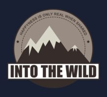 Into the wild happyness is only real when shared Kids Clothes