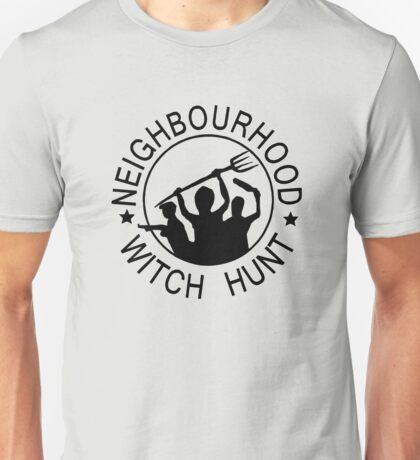 Neighbourhood witch hunt Unisex T-Shirt