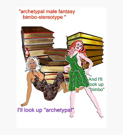 archetypal male fantasy bimbo-stereotype  Photographic Print