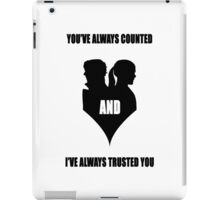 You've always counted and I've always trusted you iPad Case/Skin