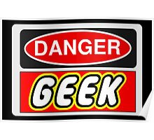 Danger Geek Sign Poster