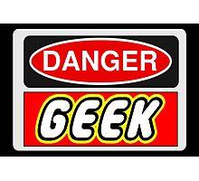 Danger Geek Sign Photographic Print