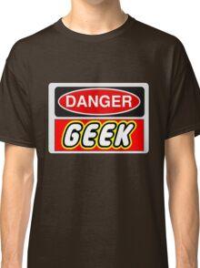 Danger Geek Sign Classic T-Shirt