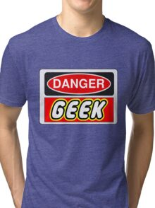 Danger Geek Sign Tri-blend T-Shirt