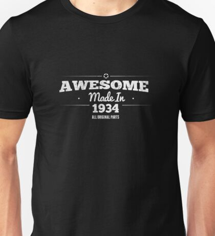 Awesome Made in 1934 All Original Parts Unisex T-Shirt
