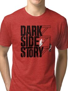 Dark Side Story Tri-blend T-Shirt