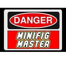 Danger Minifig Master Sign Photographic Print