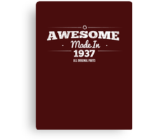 Awesome Made in 1937 All Original Parts Canvas Print